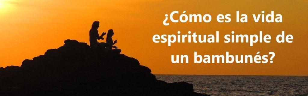 ¿Cómo es la vida espiritual simple de un bambunés?