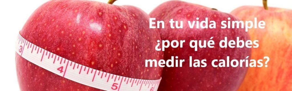 En tu vida simple, ¿por qué debes medir las calorías?
