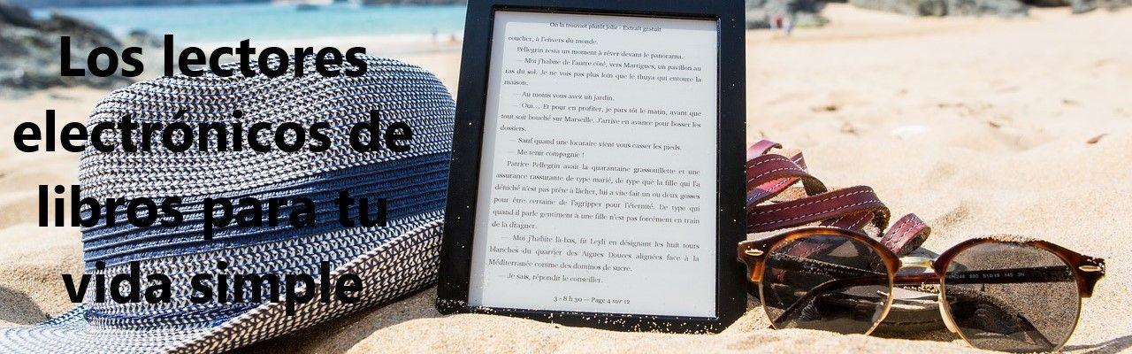 Los lectores electrónicos de libros para tu vida simple
