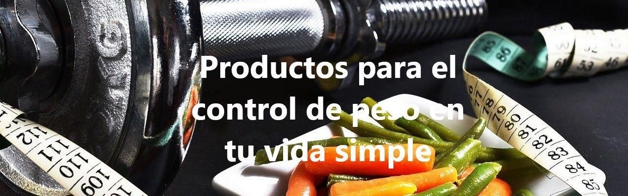 Productos control de peso en tu vida simple