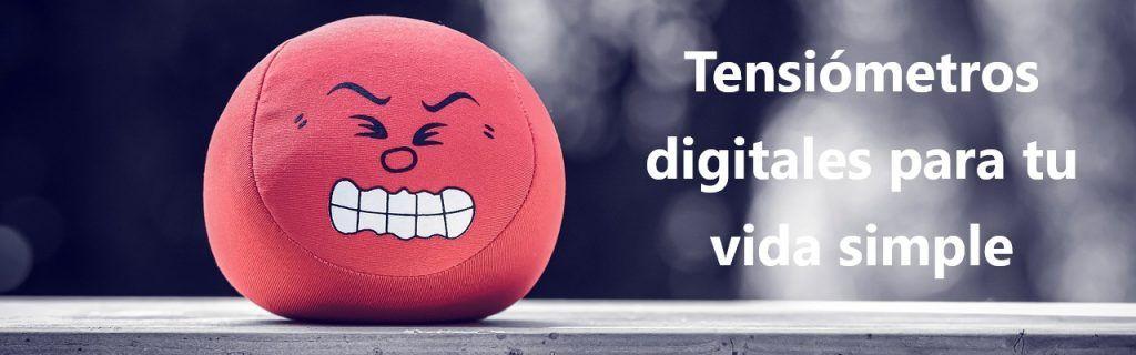 Tensiómetros digitales para tu vida simple